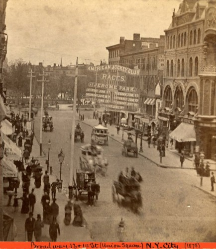 This view is looking up Broadway towards 13th Street and Union Square beyond--with an banner across Broadway advertising the races at Jerome Park. It is dated 1878 in the note at bottom.